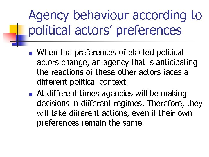 Agency behaviour according to political actors' preferences n n When the preferences of elected