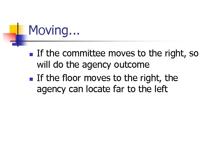 Moving. . . n n If the committee moves to the right, so will