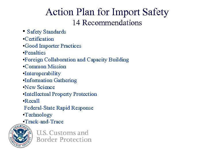 Action Plan for Import Safety 14 Recommendations • Safety Standards • Certification • Good