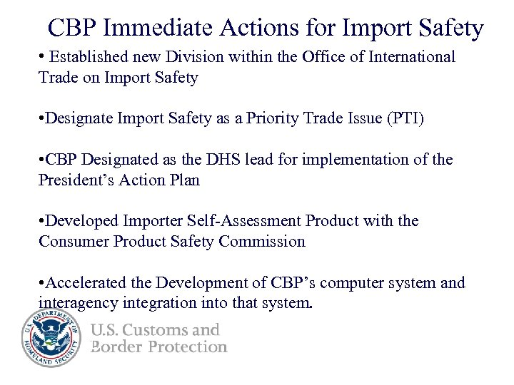 CBP Immediate Actions for Import Safety • Established new Division within the Office of