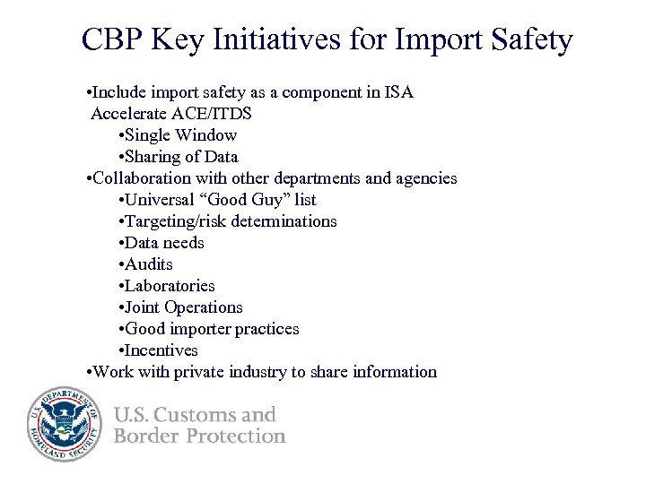 CBP Key Initiatives for Import Safety • Include import safety as a component in