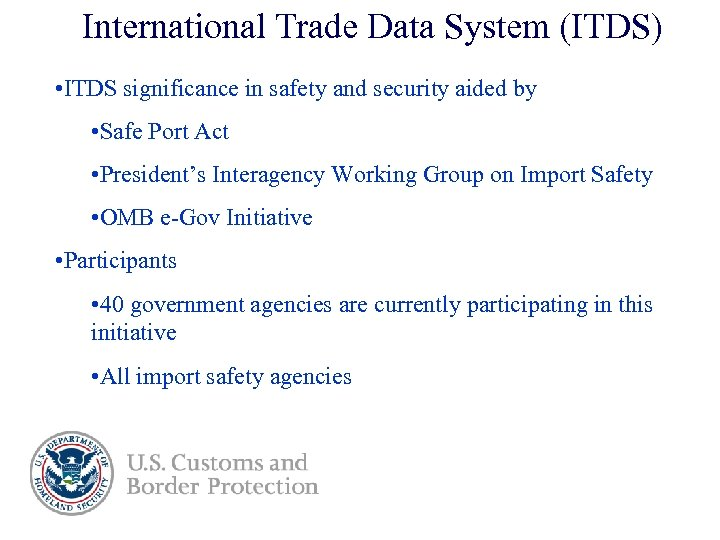 International Trade Data System (ITDS) • ITDS significance in safety and security aided by