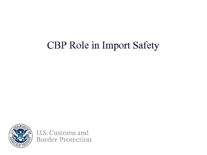 CBP Role in Import Safety