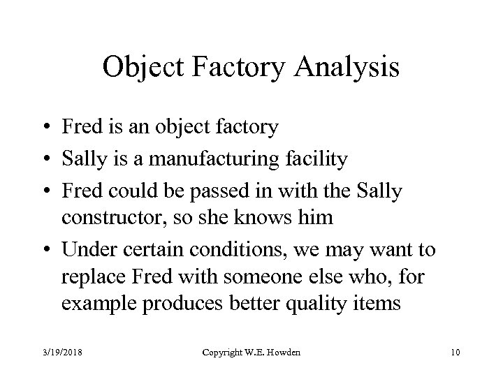 Object Factory Analysis • Fred is an object factory • Sally is a manufacturing