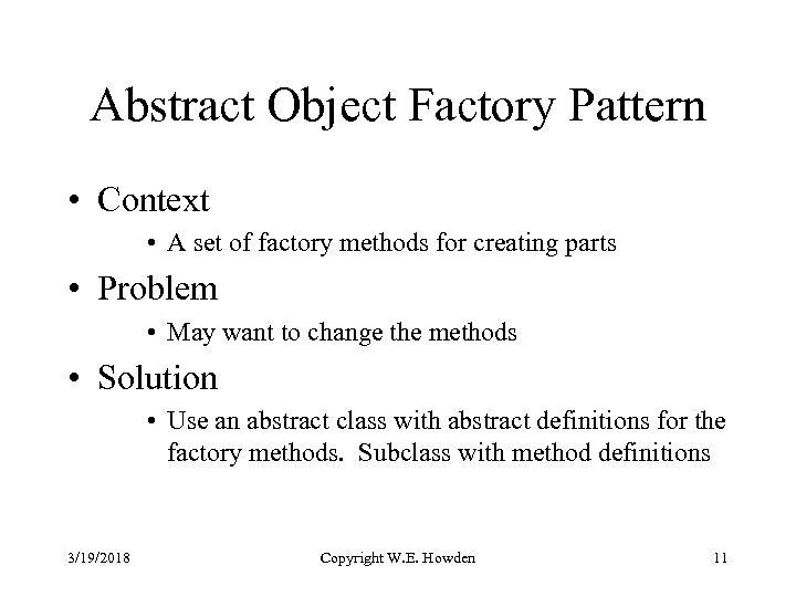 Abstract Object Factory Pattern • Context • A set of factory methods for creating