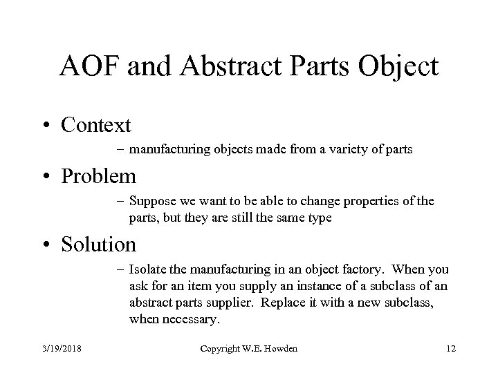 AOF and Abstract Parts Object • Context – manufacturing objects made from a variety