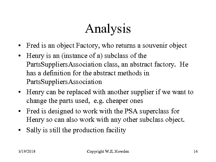 Analysis • Fred is an object Factory, who returns a souvenir object • Henry