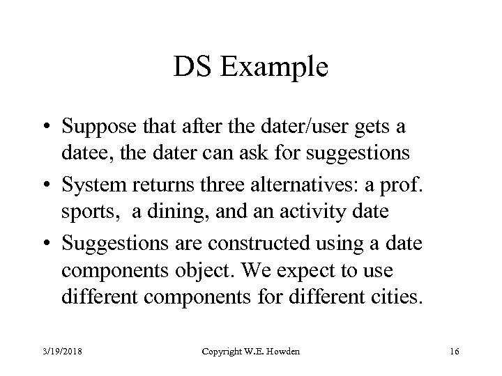 DS Example • Suppose that after the dater/user gets a datee, the dater can