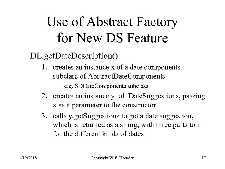 Use of Abstract Factory for New DS Feature DL. get. Date. Description() 1. creates