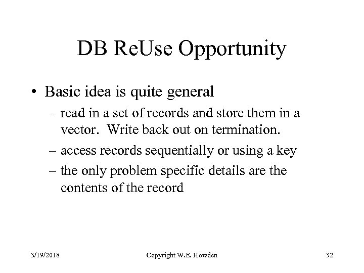 DB Re. Use Opportunity • Basic idea is quite general – read in a