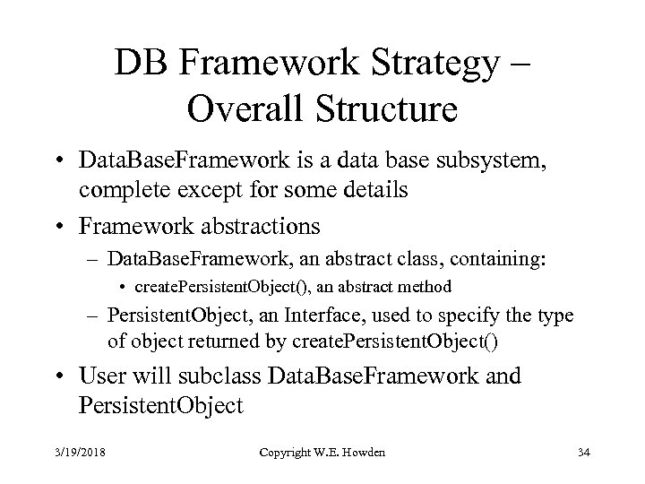 DB Framework Strategy – Overall Structure • Data. Base. Framework is a data base
