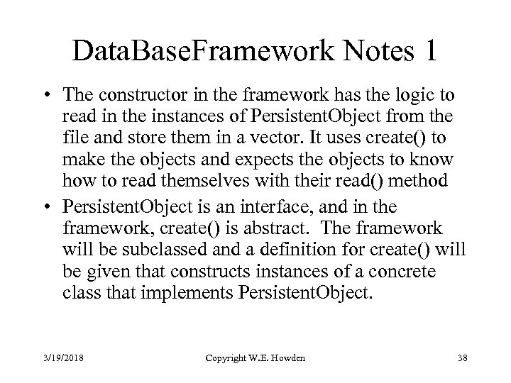 Data. Base. Framework Notes 1 • The constructor in the framework has the logic