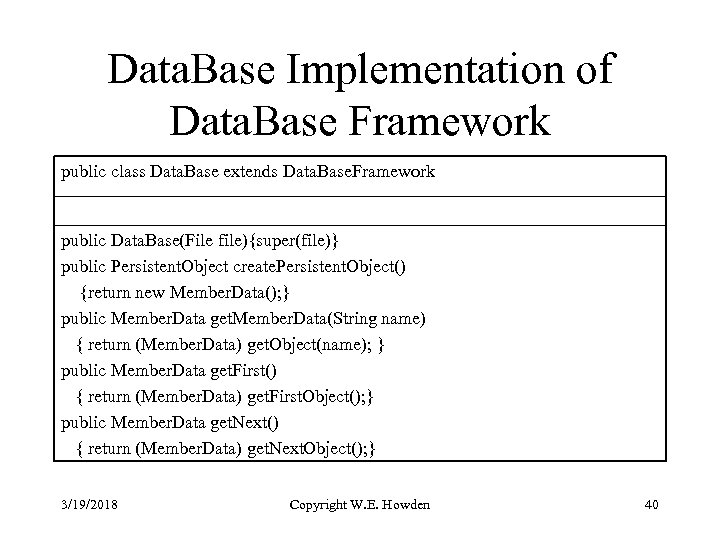 Data. Base Implementation of Data. Base Framework public class Data. Base extends Data. Base.
