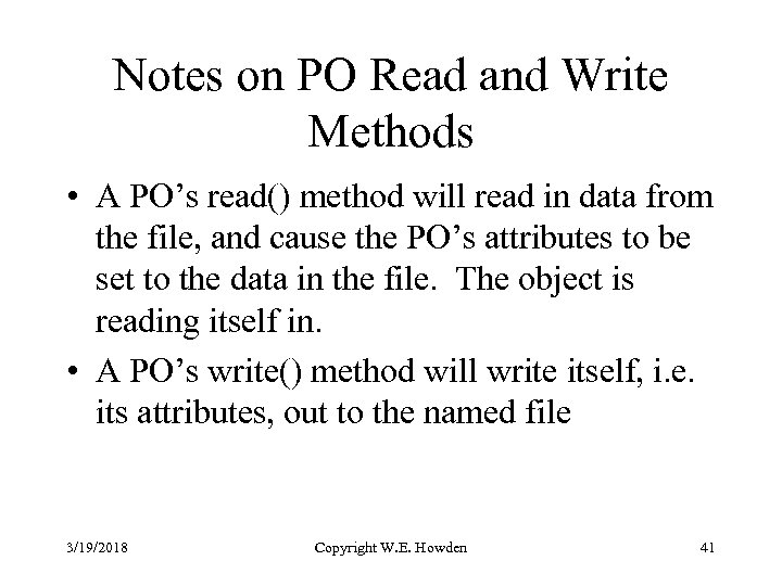Notes on PO Read and Write Methods • A PO's read() method will read