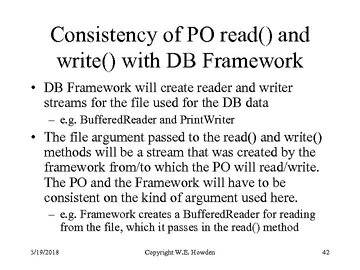 Consistency of PO read() and write() with DB Framework • DB Framework will create
