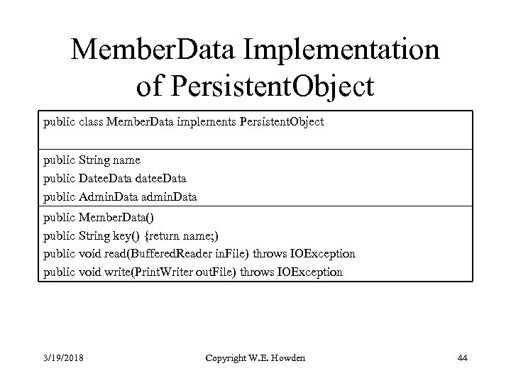 Member. Data Implementation of Persistent. Object public class Member. Data implements Persistent. Object public