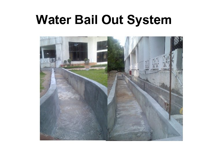 Water Bail Out System