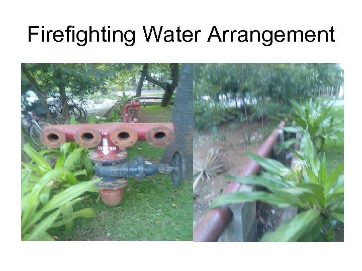 Firefighting Water Arrangement
