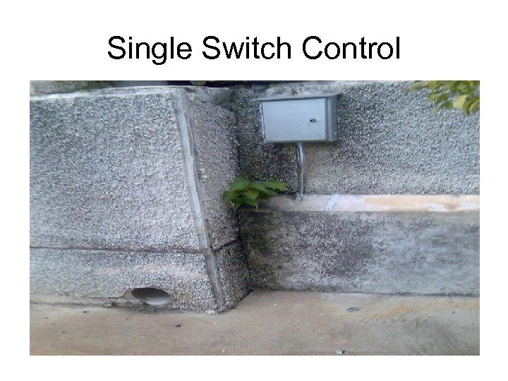 Single Switch Control