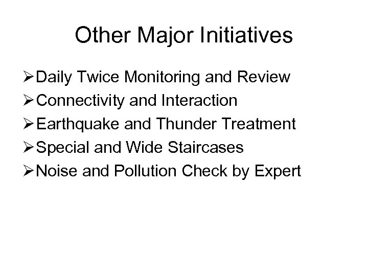Other Major Initiatives Ø Daily Twice Monitoring and Review Ø Connectivity and Interaction Ø