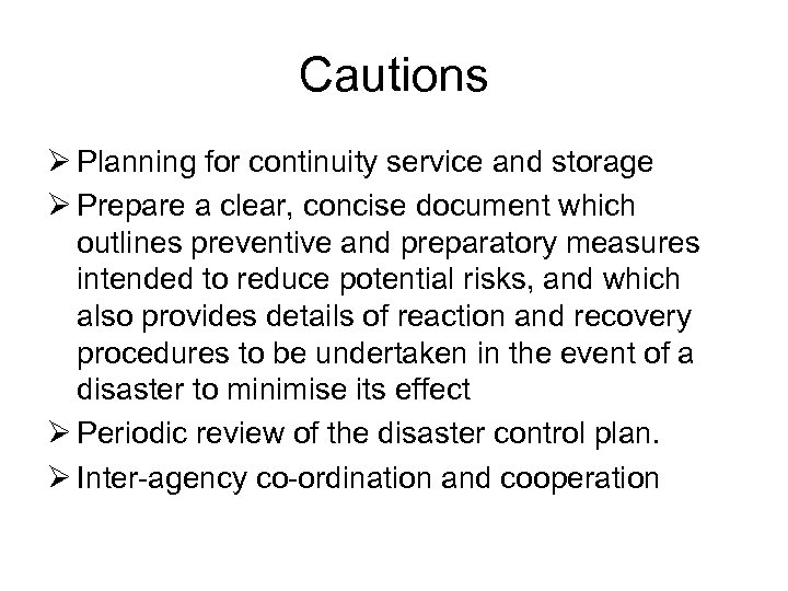 Cautions Ø Planning for continuity service and storage Ø Prepare a clear, concise document