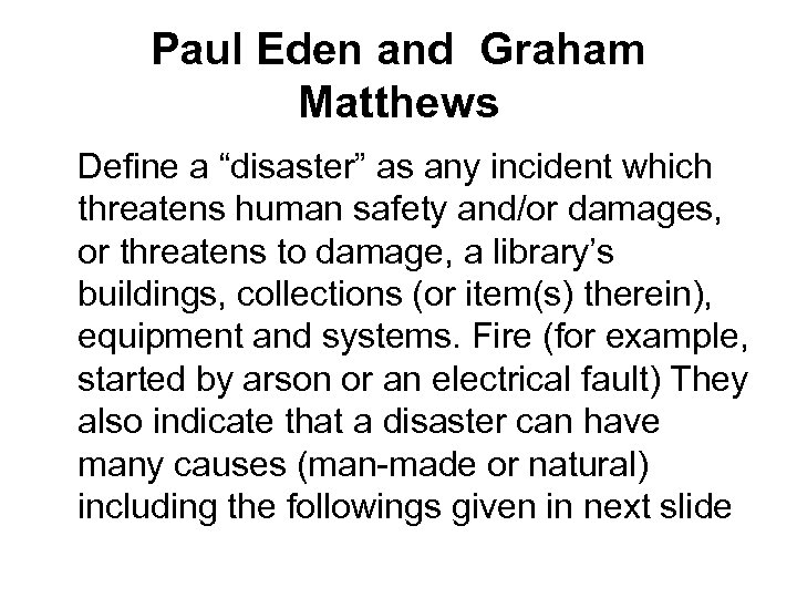 """Paul Eden and Graham Matthews Define a """"disaster"""" as any incident which threatens human"""