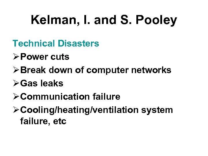 Kelman, I. and S. Pooley Technical Disasters Ø Power cuts Ø Break down of