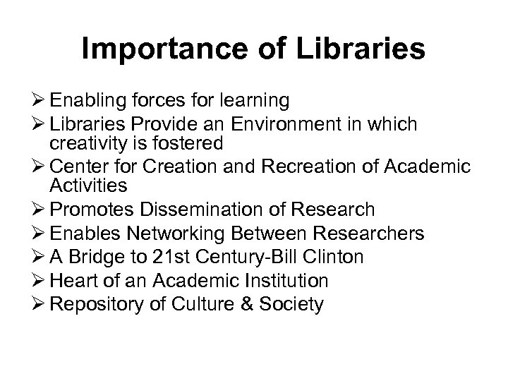 Importance of Libraries Ø Enabling forces for learning Ø Libraries Provide an Environment in