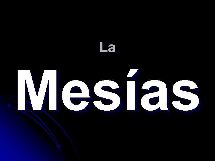 La Mesías