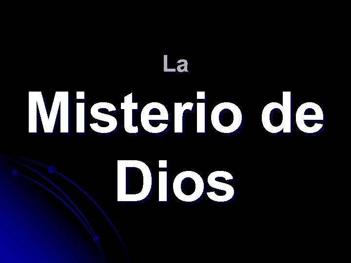 La Misterio de Dios