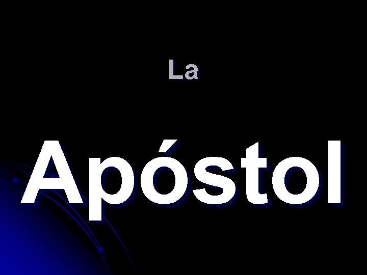 La Apóstol