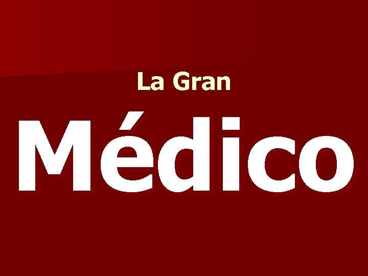 La Gran Médico