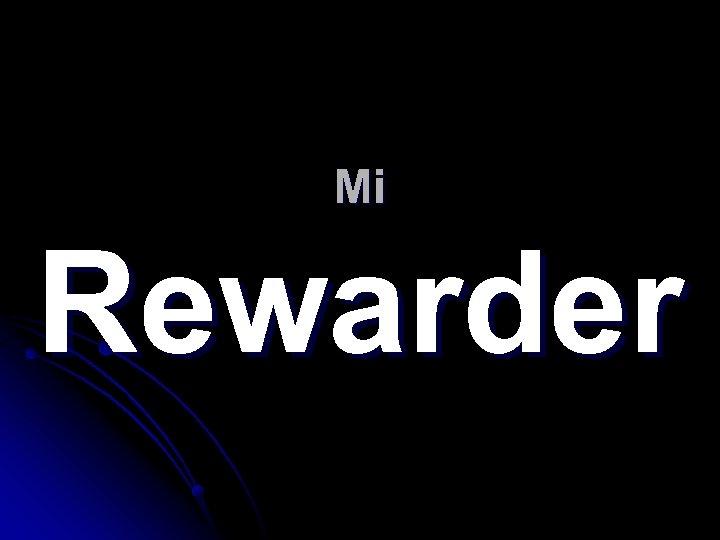 Mi Rewarder