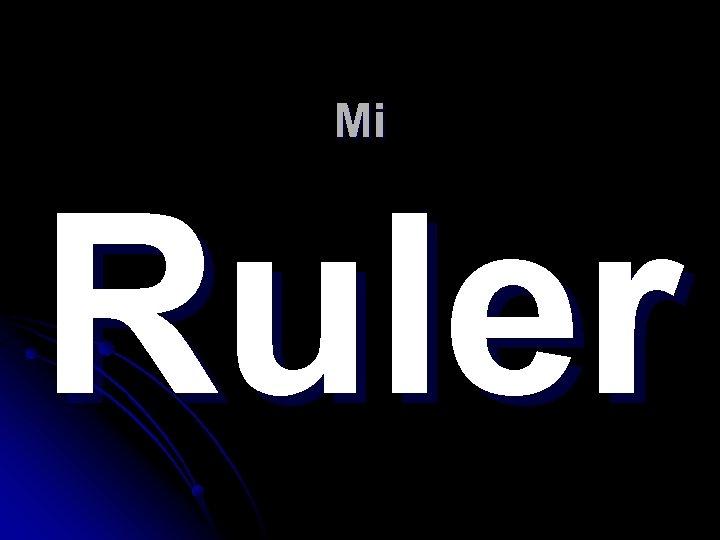 Mi Ruler