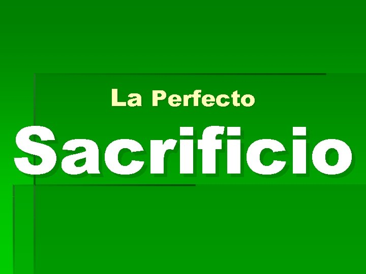 La Perfecto Sacrificio