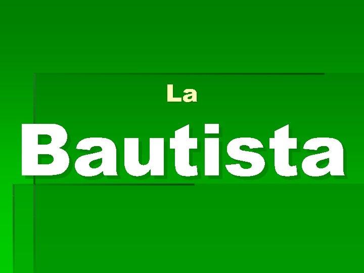 La Bautista