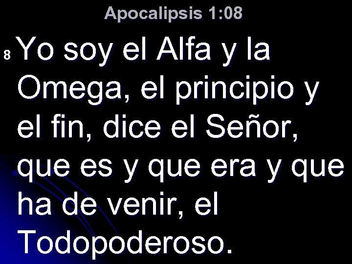 Apocalipsis 1: 08 Yo soy el Alfa y la Omega, el principio y el