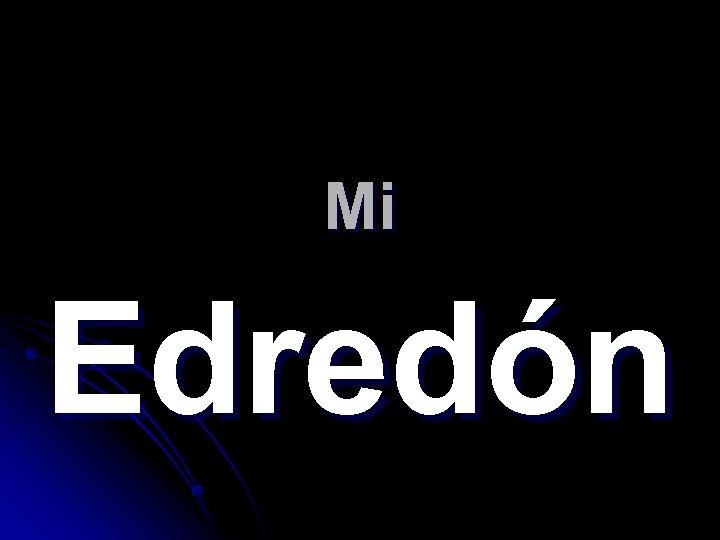 Mi Edredón