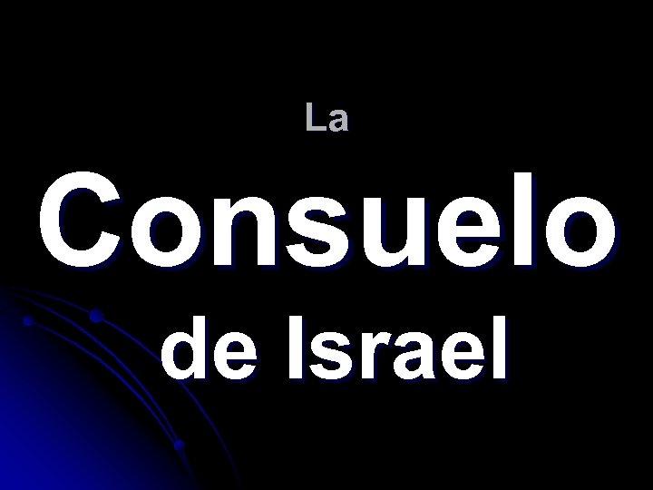 La Consuelo de Israel