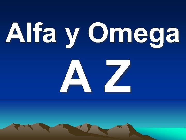 Alfa y Omega ΑZ