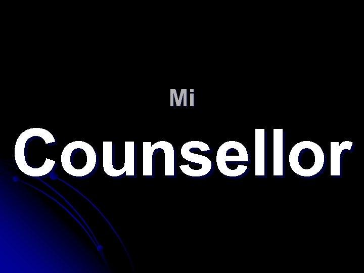 Mi Counsellor