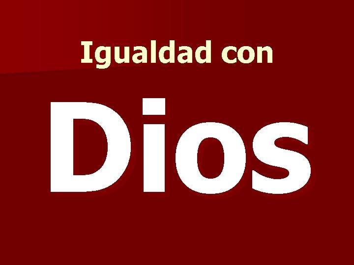 Igualdad con Dios