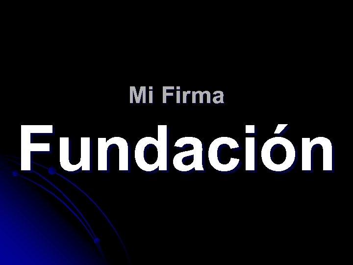 Mi Firma Fundación