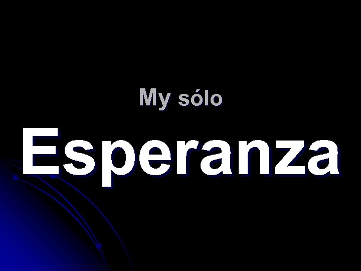 My sólo Esperanza