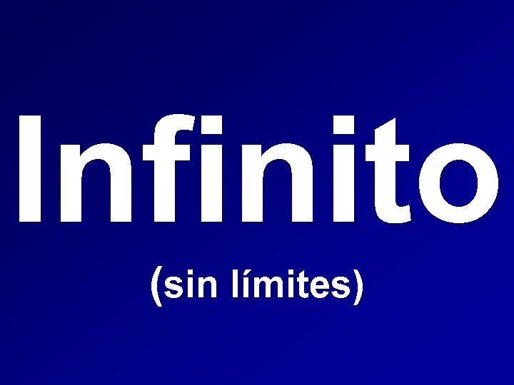 Infinito (sin límites)