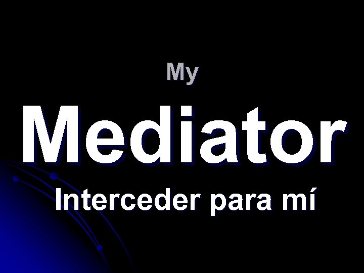My Mediator Interceder para mí