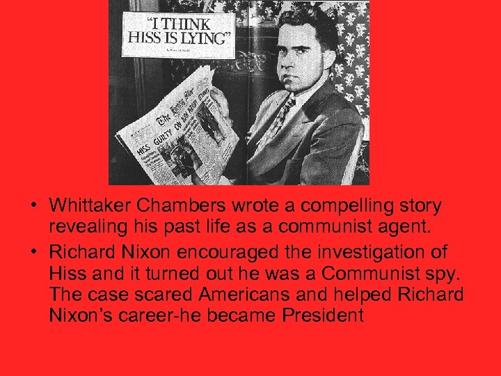 • Whittaker Chambers wrote a compelling story revealing his past life as a