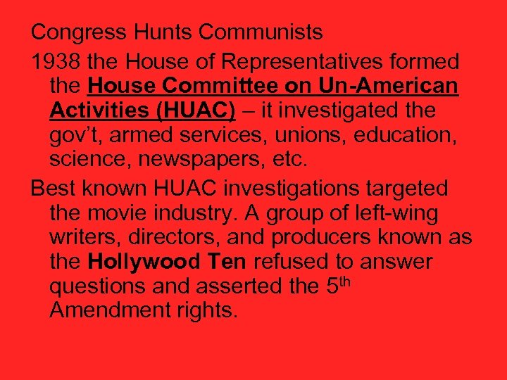 Congress Hunts Communists 1938 the House of Representatives formed the House Committee on Un-American