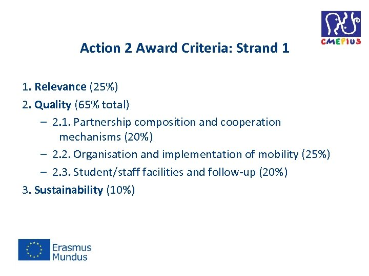 Action 2 Award Criteria: Strand 1 1. Relevance (25%) 2. Quality (65% total) –