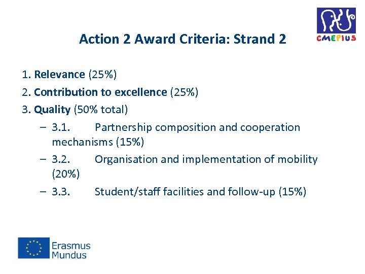 Action 2 Award Criteria: Strand 2 1. Relevance (25%) 2. Contribution to excellence (25%)